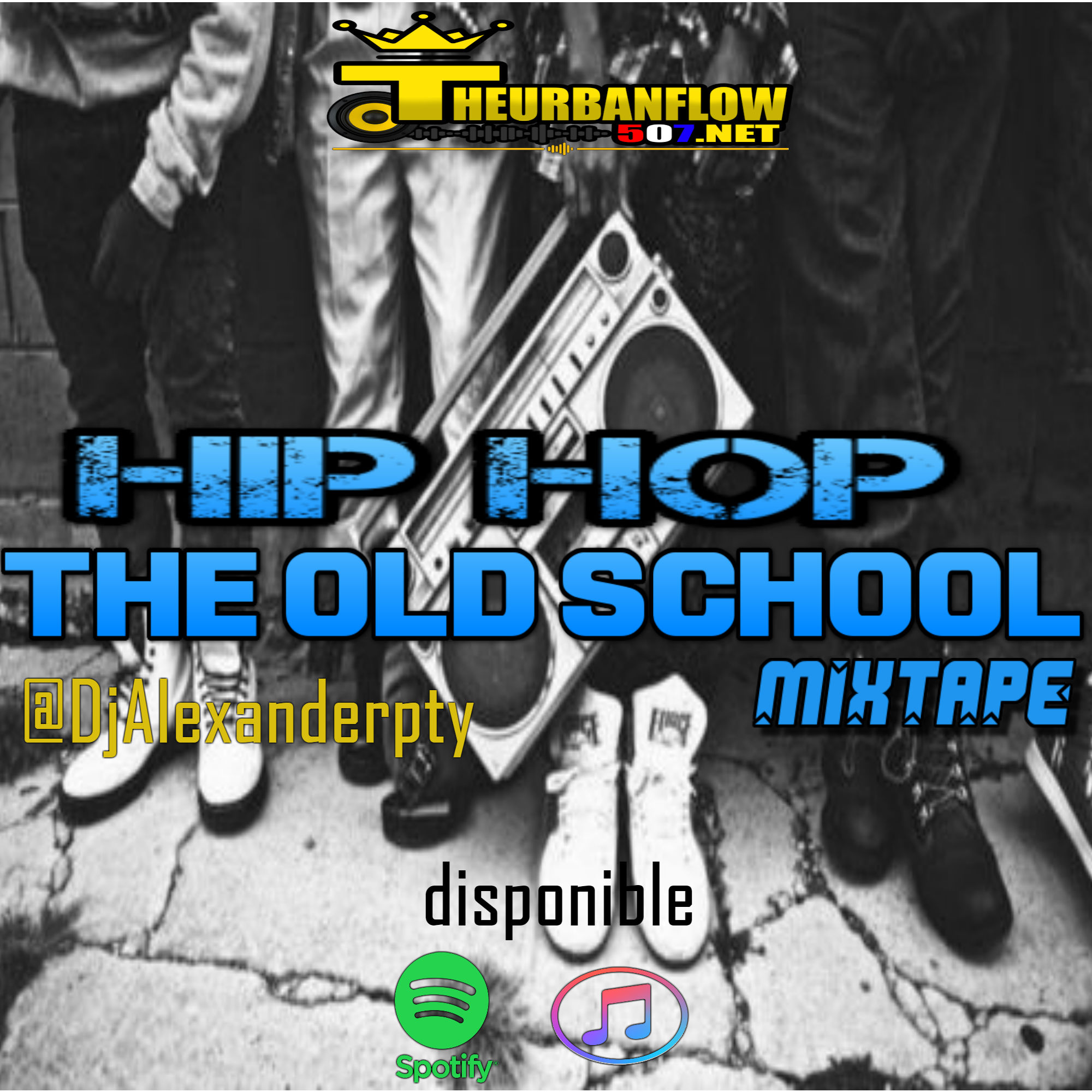 HIP HOP THE OLD SCHOOL MIX - DJALEXANDERPTY