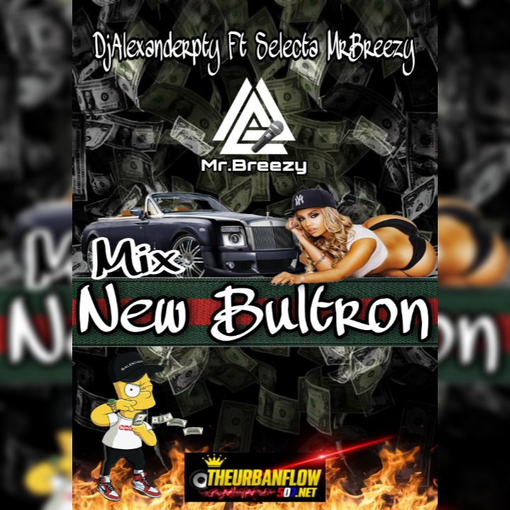 New  Bultron Mix  -@DjAlexanderpty - Ft Mr.Breezy