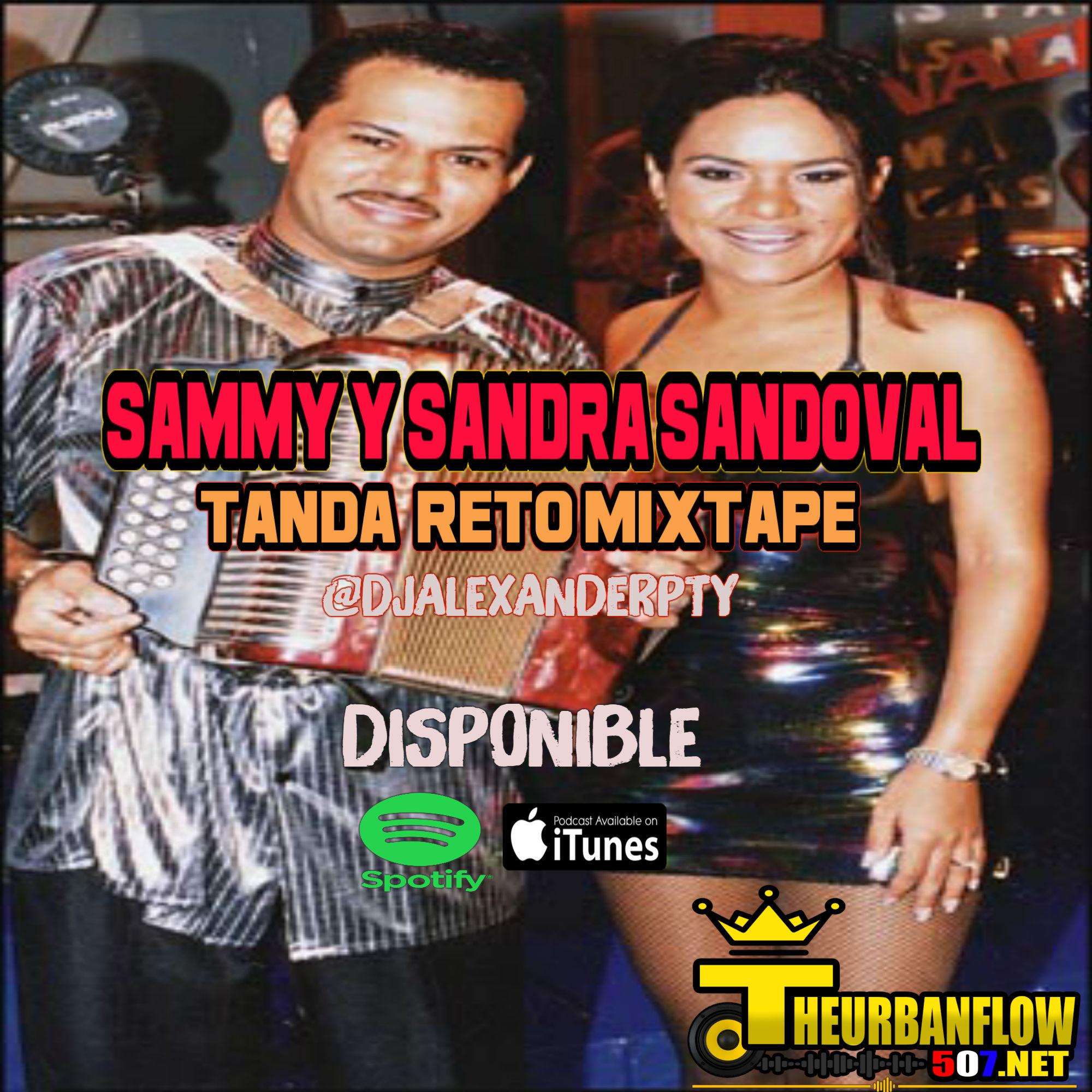 SAMMY Y SANDRA SANDOVAL TANDA RETRO MIXTAPE